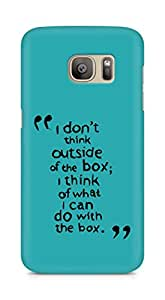 AMEZ i dont think out of the box Back Cover For Samsung Galaxy S7 Edge