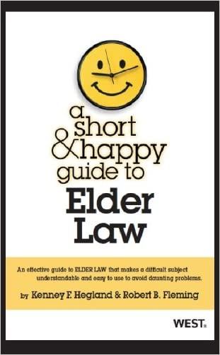A Short and Happy Guide to Elder Law (Short and Happy Series)