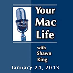 Your Mac Life, January 24, 2013 | [Shawn King]