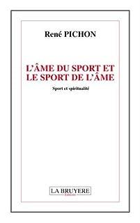 L'âme du sport et le sport de l'âme : sport et spiritualité