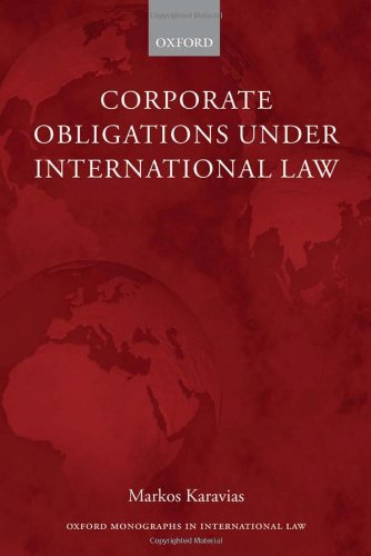Corporate Obligations Under International Law (Oxford Monographs in International Law)