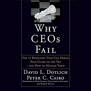 Why CEOs Fail: The 11 Behaviors That Can Derail Your Climb to the Top - And How to Manage Them Audiobook