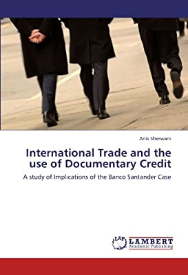 International Trade and the use of Documentary Credit: A study of Implications of the Banco Santander Case