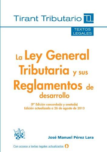 La Ley General Tributaria y sus Reglamentos de desarrollo 9ª Ed. 2013 (Textos legales Tirant Tributario)