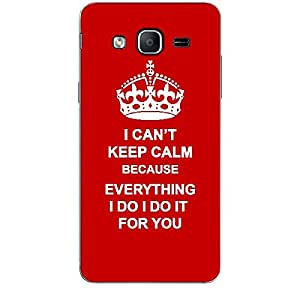Skin4gadgets I CAN'T KEEP CALM BECAUSE EVERTHING I DO I DO IT FOR YOU - Colour - Red Phone Skin for SAMSUNG GALAXY ON5