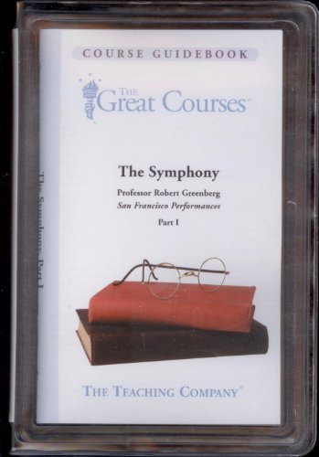 The Symphony, Parts I, II, and III (The Great Courses on DVD: 7211, 7212, 7213)