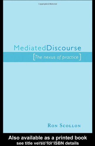 Mediated Discourse: The nexus of practice