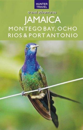 Jamaica - Montego Bay, Port Antonio & Ocho Rios (Adventure Guides)