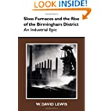 Sloss Furnaces and the Rise of the Birmingham District: An Industrial Epic (History Amer Science & Technol)