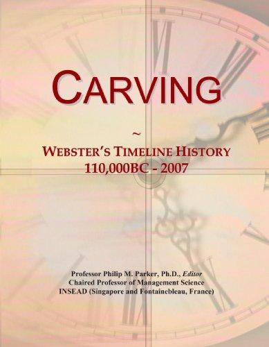 Carving: Webster's Timeline History, 110,000BC - 2007