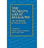 img - for [ The World's Great Religions: An Anthology of Sacred Texts Omura, Yoshiaki Gurney ( Author ) ] { Paperback } 2003 book / textbook / text book
