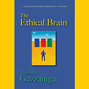 The Ethical Brain | [Michael Gazzaniga]
