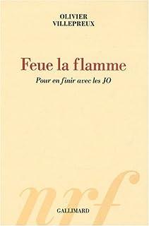 Feue la flamme : pour en finir avec les JO, Villepreux, Olivier