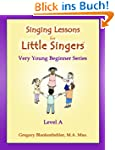 Singing Lessons for Little Singers :...
