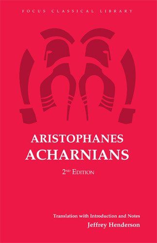 Aristophanes: Acharnians (Focus Classical Library)