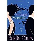 The Overnight Socialite ~ Bridie Clark