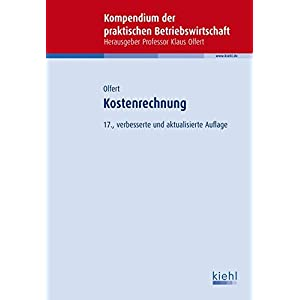 Kostenrechnung (Kompendium der praktischen Betriebswirtschaft)