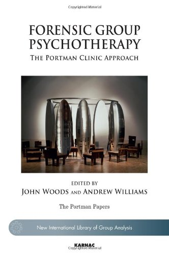 Forensic Group Psychotherapy: The Portman Clinic Approach (The Portman Papers Series)