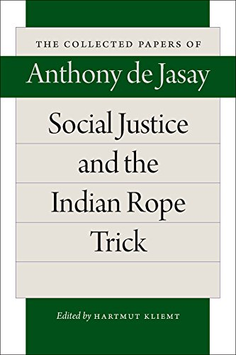 Social Justice & the Indian Rope Trick (Collected Papers of Anthony De Jasay)
