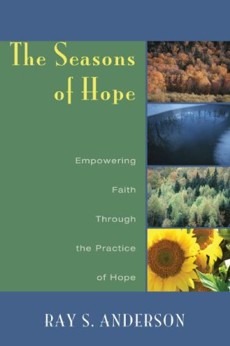 The Seasons of Hope: Empowering Faith Through the Practice of Hope, RAY S. ANDERSON