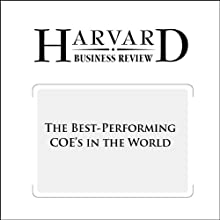 The Best-Performing CEOs in the World (Harvard Business Review) Periodical by Morten T. Hansen, Herminia Ibarra, Urs Peyer Narrated by Todd Mundt