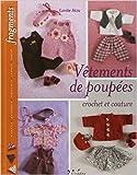 Vêtements de poupées : Crochet et couture de Carole Atzu ( 18 mars 2010 )