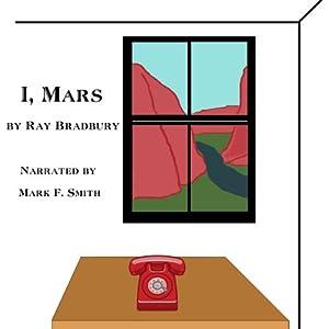 I, Mars | [Ray Bradbury]