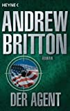 Der Agent: Roman - Andrew  Britton
