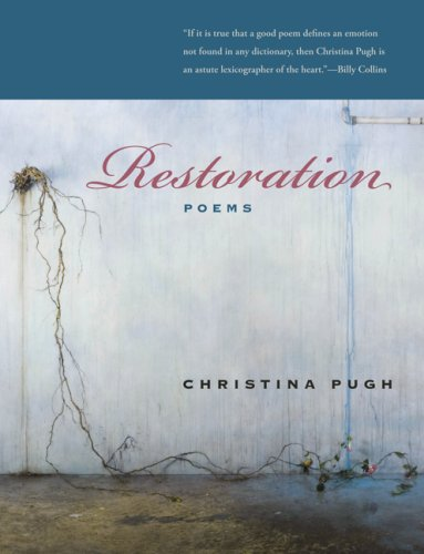 Restoration: Poems (Triquarterly), Christina Pugh