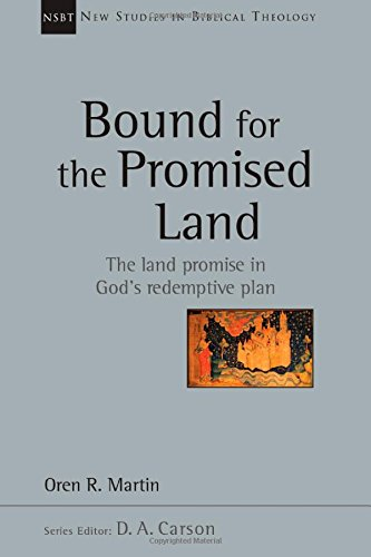 Bound for the Promised Land (New Studies in Biblical Theology)