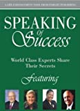 Speaking of Success: World Class Experts Share Their Secrets (1600131115) by Lauren Brown-Perry