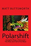 img - for Polarshift: Genghis Khan, China and the Rise and Fall of the West by Matt Buttsworth (2012-12-28) book / textbook / text book