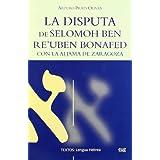 La disputa de Selomoh ben Reu'Uben Bonafed con la aljama de Zaragoza (Textos/ Lengua Hebrea)