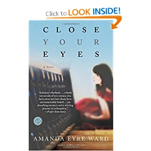 Close Your Eyes: A Novel Amanda Eyre Ward