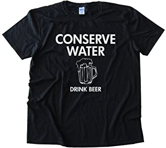 CONSERVE WATER DRINK BEER - Tee Shirt Anvil Softstyle Black (XXL)