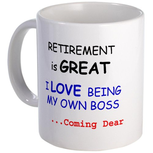 Retirement Is Great Mug Mug By Cafepress