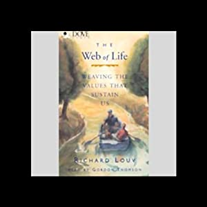The Web of Life: Weaving the Values That Sustain Us | [Richard Louv]
