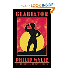 Gladiator (Bison Frontiers of Imagination) by Philip Wylie and Janny Wurts