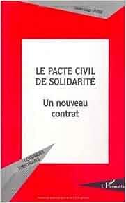 Le pacte civil de solidarité. un nouveau contrat: Jean-Loup Ivir