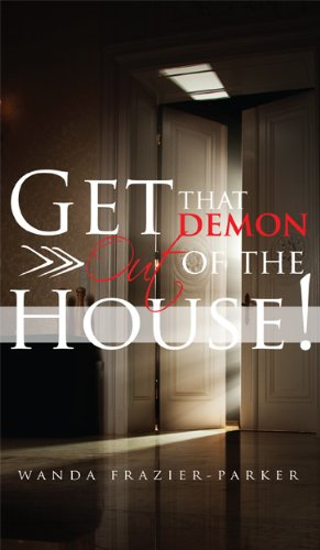 Get That Demon Out of the House