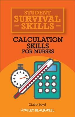 calculation-skills-for-nurses-student-survival-skills-author-claire-boyd-published-on-may-2013