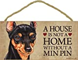 "A house is not a home without Miniature Pinscher - 5"" x 10"" Door Sign"