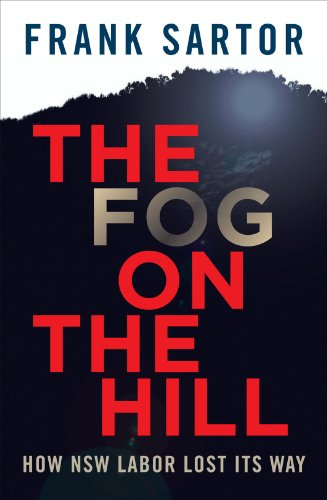 the-fog-on-the-hill-how-nsw-labor-lost-its-way-english-edition