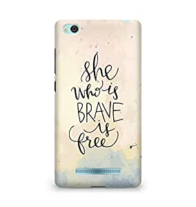 AMEZ she who is brave is free Back Cover For Xiaomi Mi4i