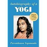 Autobiography of a Yogi (Reprint of the Philosophical library 1946 First Edition) ~ Paramahansa Yogananda
