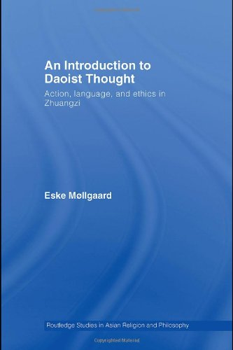 An Introduction to Daoist Thought: Action, Language, and Ethics in Zhuangzi (Routledge Studies in Asian Religion and Phi