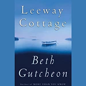 Leeway Cottage | [Beth Gutcheon]
