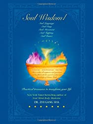 Soul Wisdom: No. I: Practical Soul Treasures to Transform Your Life (Soul Wisdom Series)