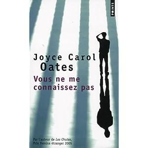 Vous ne me connaissez pas de Joyce Carol Oates dans Roman contemporain etranger 41eHU5Jkb1L._SL500_AA300_