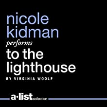 To the Lighthouse (       UNABRIDGED) by Virginia Woolf Narrated by Nicole Kidman